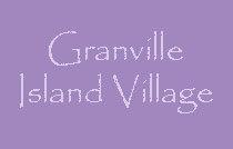 Granville Island Village 1365 4TH V6H 3Y8