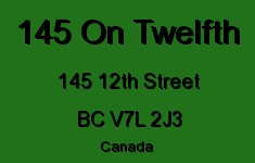 145 On Twelfth 145 12TH V7L 2J3