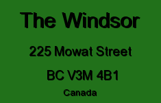 The Windsor 225 MOWAT V3M 4B1