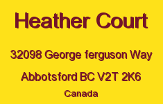 Heather Court 32098 GEORGE FERGUSON V2T 2K6