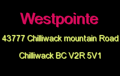 Westpointe 43777 CHILLIWACK MOUNTAIN V2R 5V1