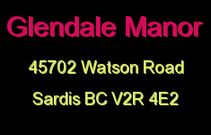 Glendale Manor 45702 WATSON V2R 4E2
