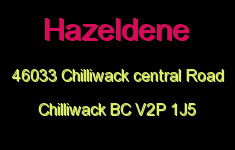 Hazeldene 46033 CHILLIWACK CENTRAL V2P 1J5