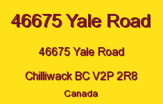 46675 Yale Road 46675 YALE V2P 2R8