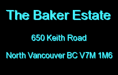 The Baker Estate 650 KEITH V7M 1M6