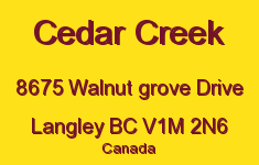 Cedar Creek 8675 WALNUT GROVE V1M 2N6