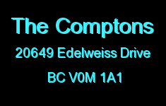 The Comptons 20649 EDELWEISS V0M 1A1