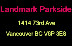 Landmark Parkside 1414 73RD V6P 3E8