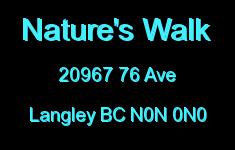 Nature's Walk 20967 76 N0N 0N0