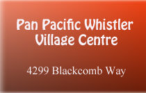 Pan Pacific Whistler Village Centre 4299 BLACKCOMB V0N 1B4
