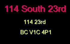 114 South 23rd 114 23RD V1C 4P1