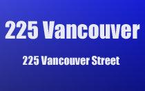225 Vancouver 225 Vancouver V8V 3S9