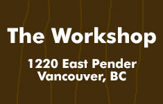 The Workshop 1212 PENDER V6A 1W8