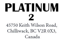 Platinum 2 45750 Keith Wilson V2R 0X3