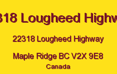 22318 Lougheed Highway 22318 LOUGHEED V2X 9E8