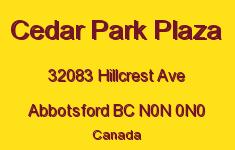 Cedar Park Plaza 32083 HILLCREST V2S 1S3