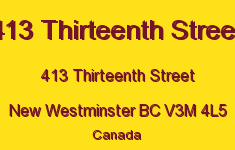 413 Thirteenth Street 413 THIRTEENTH V3M 4L5
