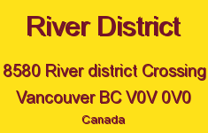 River District 8580 RIVER DISTRICT V0V 0V0