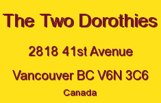 The Two Dorothies 2818 41st V6N 3C6