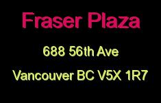 Fraser Plaza 688 56TH V5X 1R7