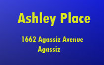 Ashley Place 1662 Agassiz V0M 1A0