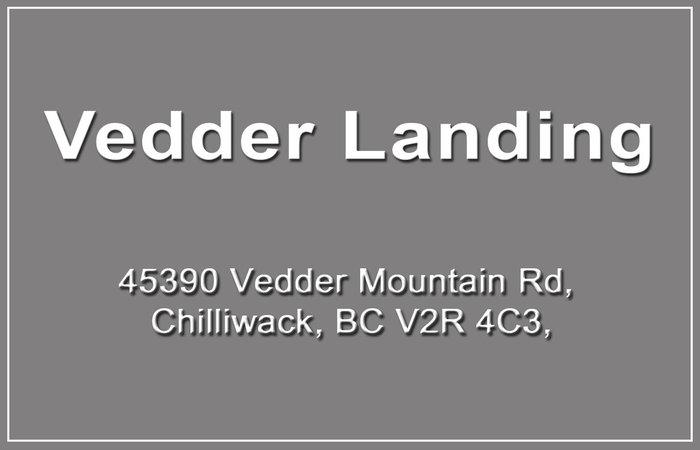 Vedder Landing 45390 VEDDER MOUNTAIN V2R 0P6