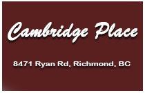 Cambridge Place 8471 RYAN V7A 2E8
