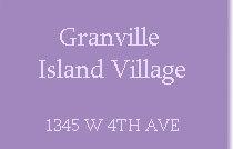 Granville Island Village 1345 4TH V6H 3Y8