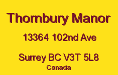 Thornbury Manor 13364 102ND V3T 5L8
