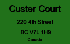 Custer Court 220 4TH V7L 1H9