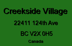 Creekside Village 22411 124TH V2X 0H5