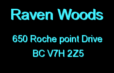 Raven Woods 650 ROCHE POINT V7H 2Z5