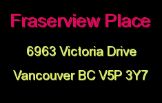 Fraserview Place 6963 VICTORIA V5P 3Y7