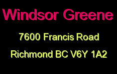 Windsor Greene 7600 FRANCIS V6Y 1A2