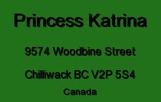 Princess Katrina 9574 WOODBINE V2P 5S4