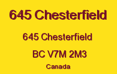 645 Chesterfield 645 CHESTERFIELD V7M 2M3