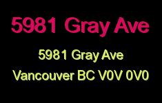 5981 Gray Ave 5981 GRAY V6S 0G8