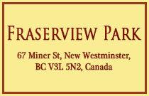 Fraserview Park 67 MINER V3L 5N5