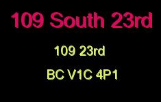 109 South 23rd 109 23RD V1C 4P1