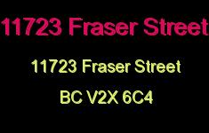 11723 Fraser Street 11723 FRASER V2X 6C4
