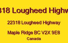 22318 Lougheed Highway 22318 LOUGHEED V2X 9E8