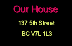 Our House 137 5TH V7L 1L3