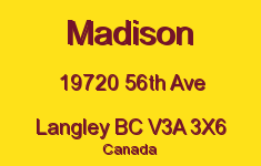Madison 19720 56TH V3A 3X6