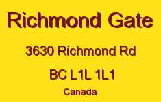 Richmond Gate 3630 Richmond L1L 1L1