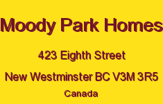 Moody Park Homes 423 EIGHTH V3M 3R5