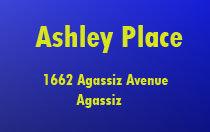 Ashley Place 1662 Agassiz V0M 1A0